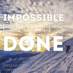 "Don't let what people tell you is ""IMPOSSIBLE"" stand in your way.  Available In March - BioOptimal's Organic Turmeric Curcumin Supplement with Black Pepper is USDA #Organic and #nongmo www.biooptimalsupplements.com *Look for more organic supplements from BioOptimal later this year."