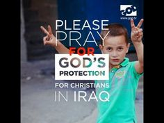 Please pray for God's protection for Christians in Iraq.We the body of Christ agree with the authority given to us by Jesus Christ to bind up and foil the plans of the evil powers behind these ISIS killings and send waring angles to fight the spiritual wickedness persecuting Christians; by the blood of Jesus these killings shall stop now and your divine protection shall surround every Christian where ever they go; In Jesus name we pray; Amen