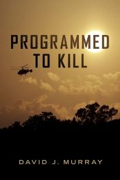 Programmed To Kill by David Murray - OnlineBookClub.org Book of the Day! @www.pinterest.com.au/djyarrum1 @OnlineBookClub