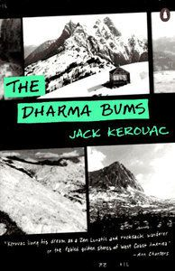 The Dharma Bums by Jack Kerouac-- Because I think its better than On the Road, but I love a good spiritual journey