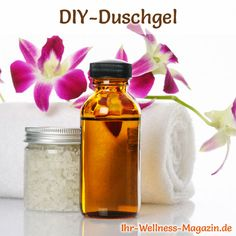 Duschgel selber machen - Duschgel Rezept für Totes Meer Duschgel, das ideale Reinigungsprodukt für trockene und unreine Haut ...