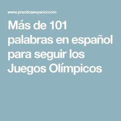 Más de 101 palabras en español para seguir los Juegos Olímpicos