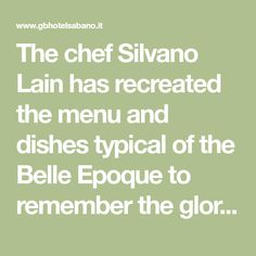 The chef Silvano Lain has recreated the menu and dishes typical of the Belle Epoque to remember the glories of a past age. Sauce For Chicken, Cream Of Chicken, Hotel S, Grand Hotel, Duchess Potatoes, Lobster Sauce