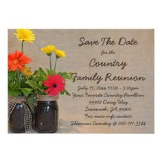 Mason Jar Daisy Family Reunion Save The Date Invitation This country Family Reunion Save The Date invite features floral nature photography of mason jars filled with beautiful spring Gerbera Daisies in yellow, orange and pink with a tan linen background. Great for an floral, spring, summer, country theme, or rustic reunion.