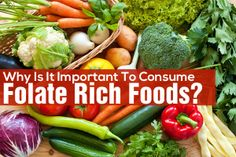 Why Is It Important To Consume Folate Rich Foods?
