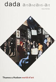 Dada: Art and Anti-Art (World of Art) by Hans Richter https://www.amazon.com/dp/0500200394/ref=cm_sw_r_pi_dp_x_duhLybYMNFTRN