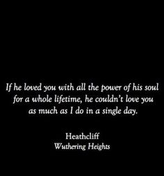 Love this quote from wuthering heights
