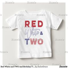 Shop Red White and TWO Birthday T-shirt created by DulceGrace. Happy Birthday Boy, 2nd Birthday Boys, 2nd Birthday Party Themes, Birthday Boy Shirts, Birthday Ideas, Consumer Products, Sticker Shop, Wedding Announcements, Red And White