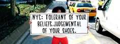 NYC Subway ad from Manhattan Mini Storage ~ NYC: Tolerant of your beliefs...Judgemental of your shoes.