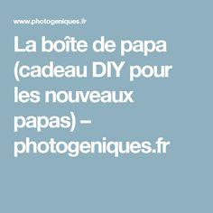 La boîte de papa (cadeau DIY pour les nouveaux papas) – photogeniques.fr