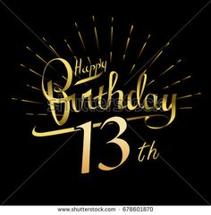 13th Happy Birthday logo. Beautiful greeting card poster with calligraphy Word gold fireworks. Hand drawn design elements. Handwritten modern brush lettering on a black background isolated vector