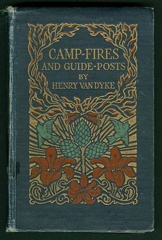 "Title:  	Camp-fires and guide-posts: a book of essays and excursions Creator:  	Armstrong, Margaret, 1867-1944 Author:  	Van Dyke, Henry, 1852-1933 Date:  	1921 Place/Time:  	United States Publisher:  	New York, New York: C. Scribner's Sons Description:  	Blue calico-grain cloth. Gold, red, and green stamping on front. Gold stamping on spine. No decoration on back. Unsigned binding attributed to Margaret Armstrong by Gullans, C. ""A checklist of trade bindings by M. Armstrong"" UCLA, 1968."