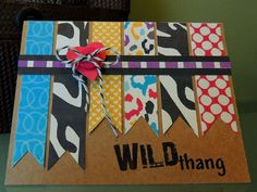 Had fun with this Wild Thang card... and yes, the inside does say: You make my heart sing!  I used Get Wild Papers by Sarah Jones Designs seen here: http://www.thedigichick.com/shop/Get-Wild-Papers.html
