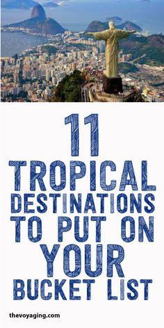 11 Tropical Destinations To Put On Your Bucket List!