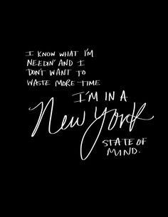 I'm in a New York State of Mind. I'm in a New York State of Mind. Wisdom Quotes, Quotes To Live By, Me Quotes, Big City Quotes, Qoutes, Ocean Quotes, Beach Quotes, Sassy Quotes, Crush Quotes