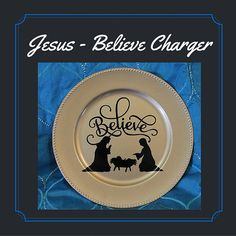 """Believe Plate - Jesus Nativity Plate, Easter Platter with Decal Wording, Home Decor, Easter Gift, Gold Display Plate, Charger Plate 13"""" by amysbubblingboutique. Explore more products on http://amysbubblingboutique.etsy.com"""