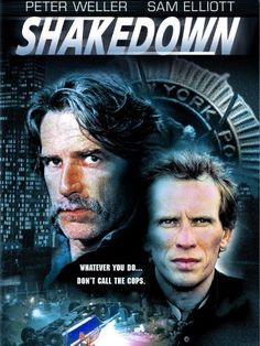 Shakedown (1988) - When a local drug dealer shoots a dishonest cop in self-defense, lawyer Roland Dalton (Peter Weller) and renegade undercover cop Richie Marks (Elliott) join forces to clear him. But when their investigation leads them into a maze of greed and corruption, they learn that in a town where everything is for sale, anything can happen.