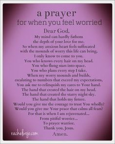 A prayer for when you're worried. Need a copy for my prayer journal and for my daughter. Now Quotes, Life Quotes Love, Bible Quotes, Bible Verses, Qoutes, Prayer Quotes, Quotes On Worrying, Do Not Worry Quotes, Prayer Scriptures