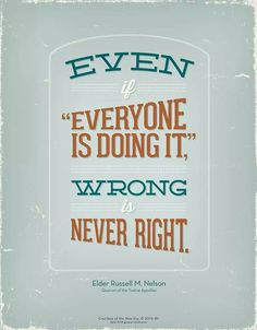 Even if everyone is doing it - wrong is never right!!