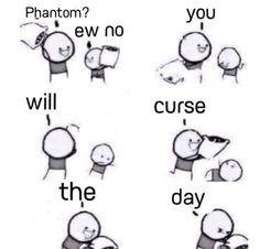U will curse da day u did not do all dat da phantom asked of u.