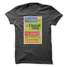 Today is a great day to learn something new T-Shirts, Hoodies. ADD TO CART ==►…