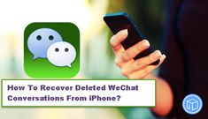 recover-deleted-wechat-conversations-from-iphone