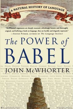 Browse Inside The Power of Babel: A Natural History of Language by John McWhorter