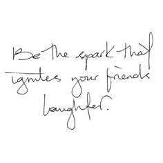Be the spark that ignites your friend's laughter.