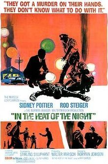 In the Heat of the Night is a 1967 dramatic mystery film directed by Norman Jewison, based on the 1965 John Ball novel of the same name which tells the story of Virgil Tibbs, a black police detective from Philadelphia, who becomes involved in a murder investigation in a racist small town in Mississippi. It stars Sidney Poitier, Rod Steiger, and Warren Oates, and was produced by Walter Mirisch. The screenplay was by Stirling Silliphant.