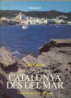 Barral, Carlos.  Catalunya des del mar : pel car de fora.  Barcelona : Edicions 62, 1988.