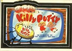Killy Putty = Silly Putty