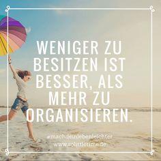 Behalte nur die richtigen Dinge in Deinem Leben, mach Dein Leben jetzt leichter! #minimalismus #entrümpeln #ausmisten