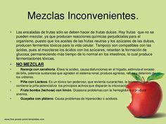 Mezclas Inconvenientes.•   Las ensaladas de frutas sólo se deben hacer de frutas dulces. Hay frutas que no se    pueden me...