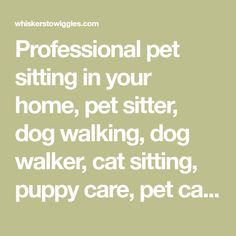 Professional pet sitting in your home, pet sitter, dog walking, dog walker, cat sitting, puppy care, pet care. Serving Brighton CO, Henderson, Reunion, Commerce City, Lochbuie, Ft Lupton, Thornton
