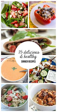 15 delicious & healthy dinner recipes ...great for busy week nights!
