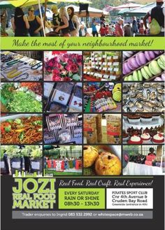 Looking for new Food Aritsans - crafters - musicians - artistsThe Jozi Real Food Market is the perfect Saturday hangout for families and their pets who love getting out and sampling some of the best locally produced artisanproducts and crafts. Join us for a relaxed cup of early morning coffee (or even something stronger if you want) at the Pirates Sports Club in Braeside Road, Greenside. There is always plenty of entertainment for younger visitors and we even cater for our four legged ...