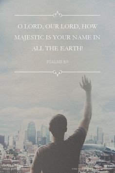 O LORD, our Lord, how majestic is your name in all the earth! - Psalms 8:9 | Mark made this with Spoken.ly