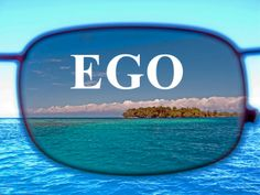 Drop the EGO….and Move Forward..