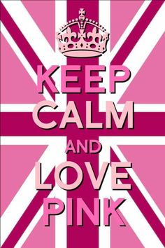 Keep calm and love PINK! my ultimate BEST keep calm saying Pretty In Pink, Perfect Pink, Pink Sparkly, Pink Purple, Keep Calm And Love, My Love, Hot Pink, Tout Rose, Pink Quotes