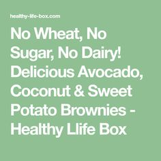 No Wheat, No Sugar, No Dairy! Delicious Avocado, Coconut & Sweet Potato Brownies - Healthy Llife Box Paleo Dessert, Healthy Dessert Recipes, Healthy Treats, Real Food Recipes, Nightshade Free Recipes, Sugar Love, Avocado Brownies, Sweet Potato Brownies, Cooking Sweet Potatoes