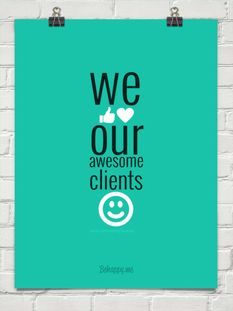 we  our awesome clients