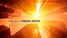 Finding A Fresh Faith by Elevation Media