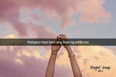 Filipino Quotes, Pinoy Quotes, Filipino Funny, Bisaya Quotes, Patama Quotes, Best Quotes, Hugot Quotes, Tagalog Love Quotes, Hugot Lines