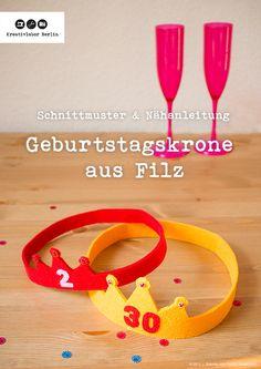 Geburtstagskrone aus Filz: http://www.kreativlaborberlin.de/naehanleitungen-schnittmuster/geburtstagskrone-aus-filz-fuer-jung-alt/