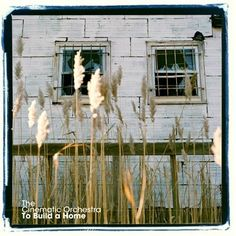 Cinematic Orchestra - To Build A Home
