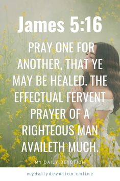 How to pray for others-James Inspirational Bible Quotes. Inspirational Bible Quotes, Bible Verses Quotes, Faith Quotes, Positive Quotes, Life Quotes, Bible Scriptures, Spiritual Quotes, Unique Quotes, Bible Prayers