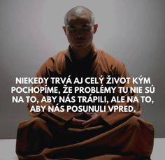 Problemy tu nie su na to, aby nas trapili ale na to, aby nas posunuli vpred. Motto, Nasa, Spirituality, Inspirational Quotes, Thoughts, Words, Movie Posters, Author, Life Coach Quotes