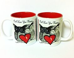 Owl Love You Forever - 11 ounce valentines day coffee mug - (set of two available)