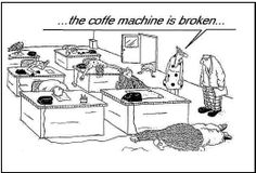 You cannot make them work without coffee!!! :-)