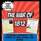 This set has a paragraph perspective on both the War Hawks and Doves AND Common Core primary source speech excerpts from  James Madison and Henry Clay (difficult vocabulary is defined). Students analyze the text and defend a position with evidence in a fun, engaging format.